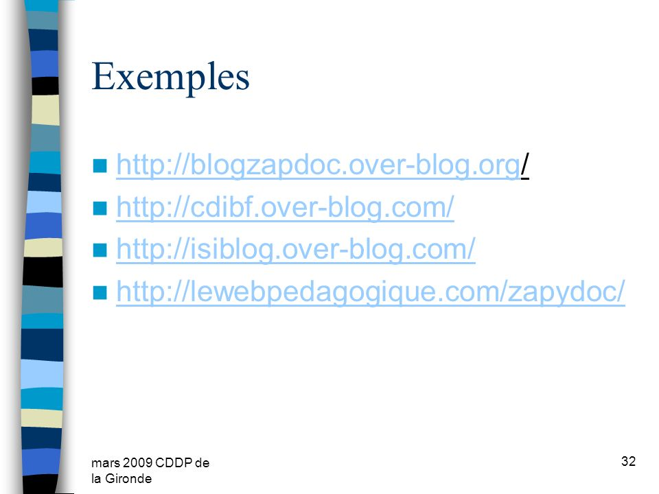 Exemples http://blogzapdoc.over-blog.org/ http://cdibf.over-blog.com/