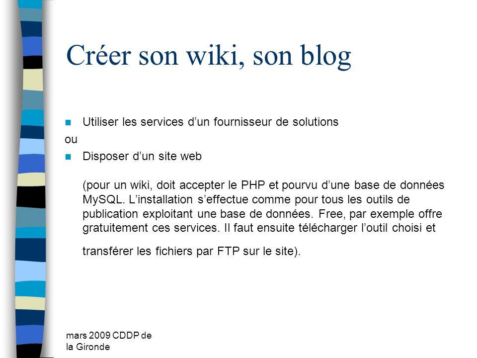 Créer son wiki, son blog Utiliser les services d'un fournisseur de solutions. ou.
