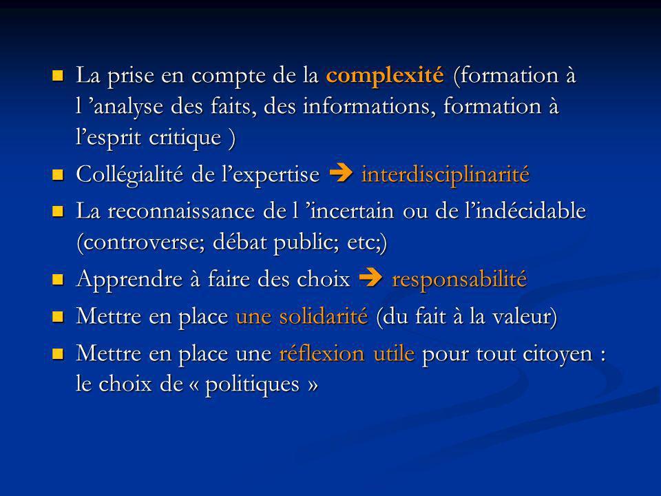 La prise en compte de la complexité (formation à l 'analyse des faits, des informations, formation à l'esprit critique )