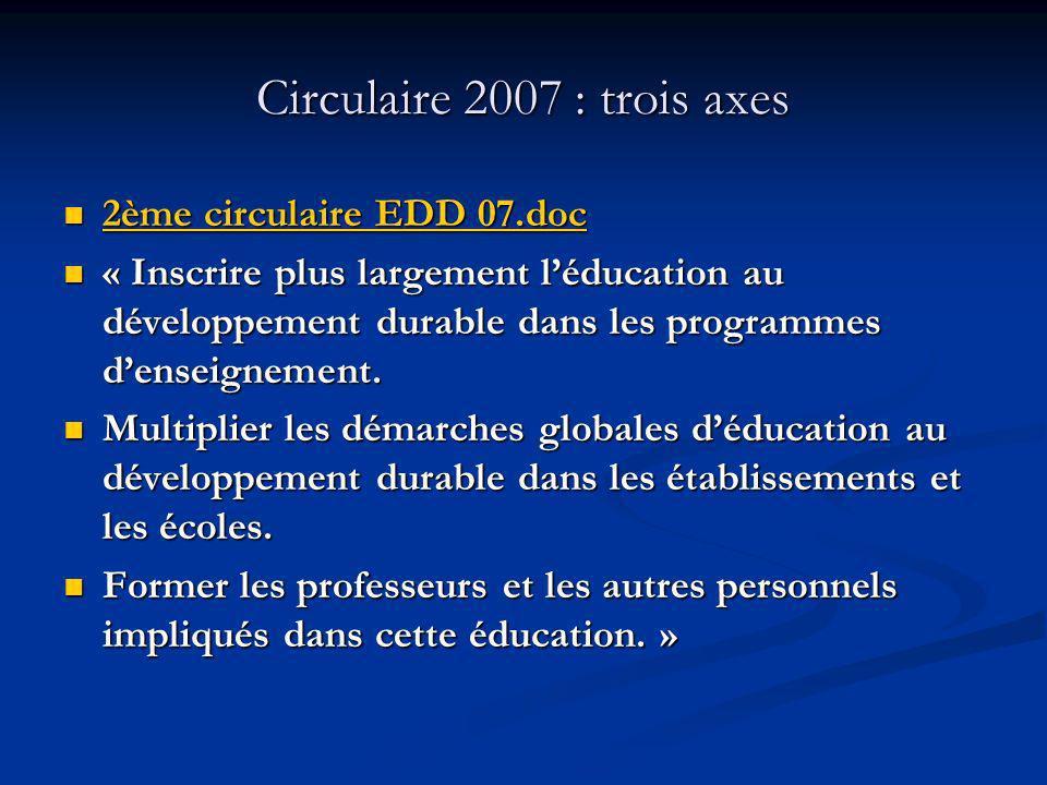 Circulaire 2007 : trois axes