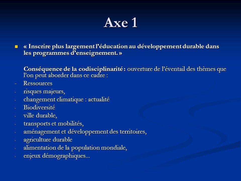 Axe 1 « Inscrire plus largement l'éducation au développement durable dans les programmes d'enseignement. »