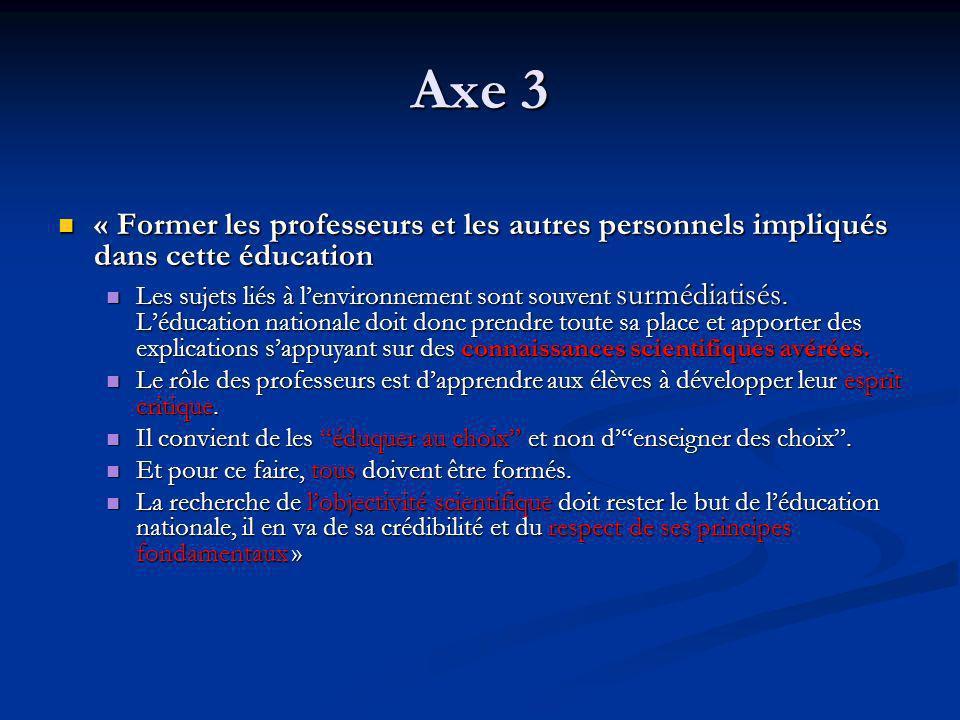 Axe 3 « Former les professeurs et les autres personnels impliqués dans cette éducation.