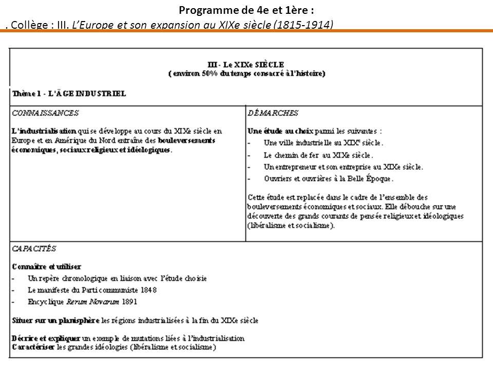 Programme de 4e et 1ère : . Collège : III. L'Europe et son expansion au XIXe siècle (1815-1914)