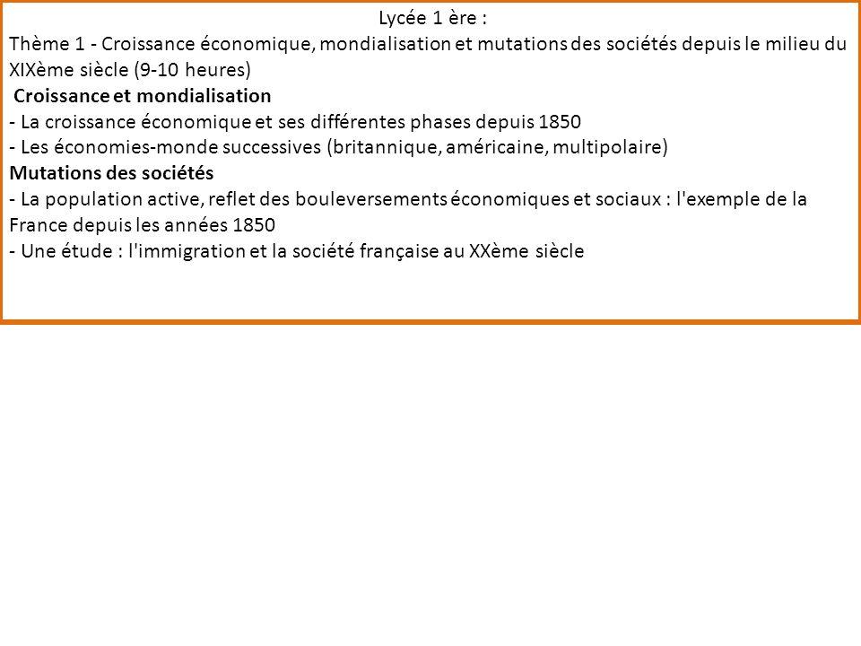 Lycée 1 ère : Thème 1 - Croissance économique, mondialisation et mutations des sociétés depuis le milieu du XIXème siècle (9-10 heures)