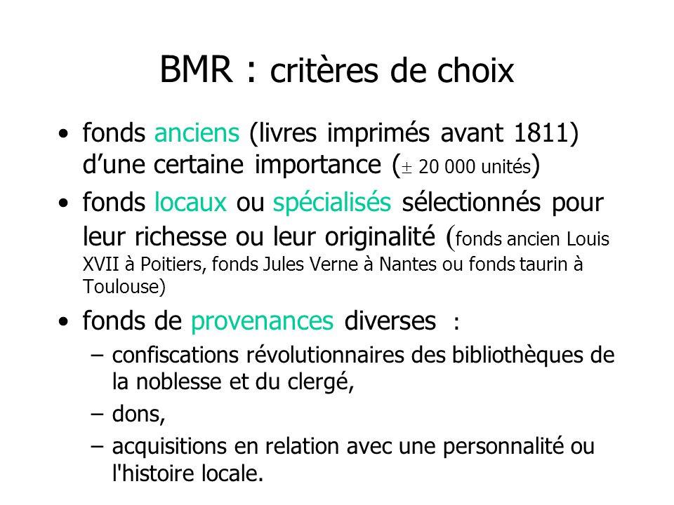 BMR : critères de choix fonds anciens (livres imprimés avant 1811) d'une certaine importance ( 20 000 unités)