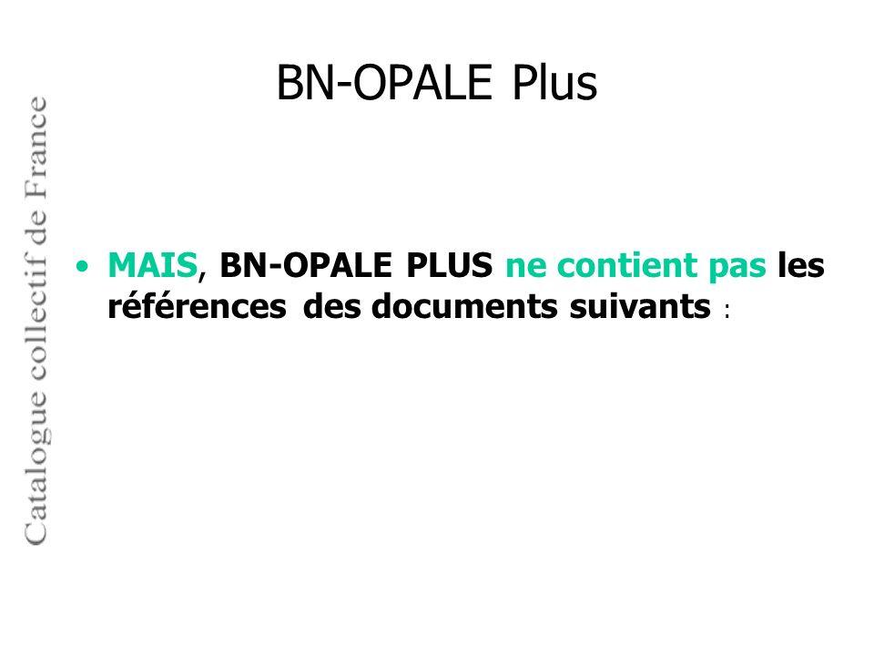 BN-OPALE Plus MAIS, BN-OPALE PLUS ne contient pas les références des documents suivants :
