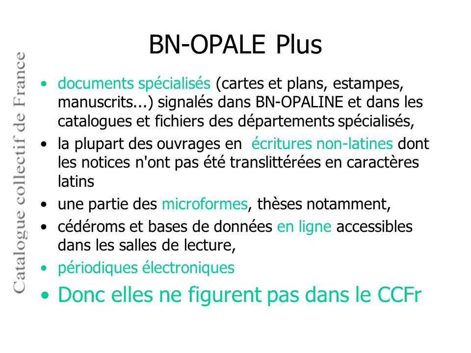 BN-OPALE Plus Donc elles ne figurent pas dans le CCFr