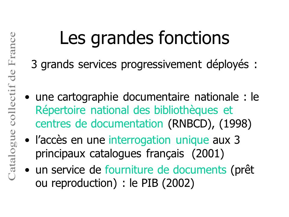 3 grands services progressivement déployés :