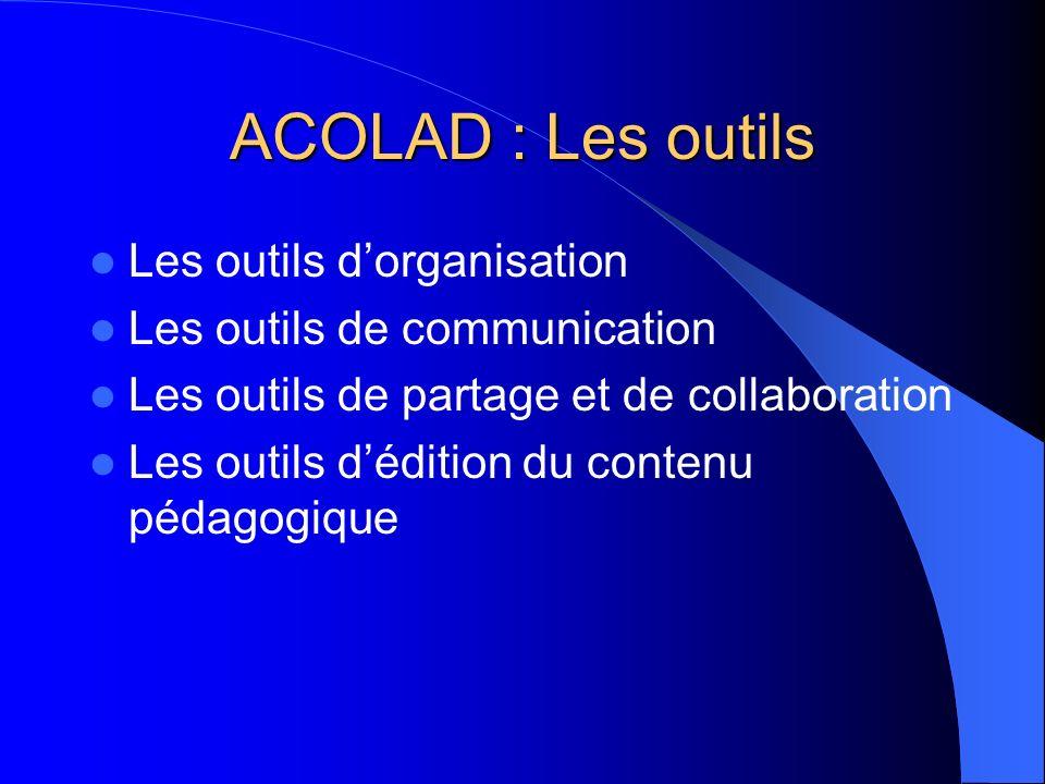 ACOLAD : Les outils Les outils d'organisation