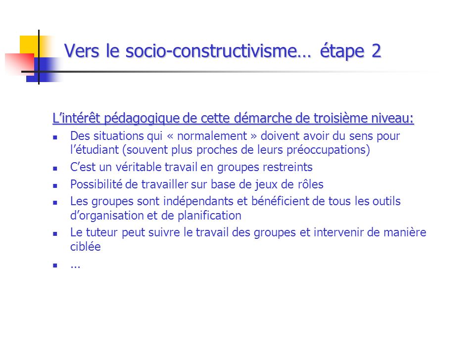 Vers le socio-constructivisme… étape 2
