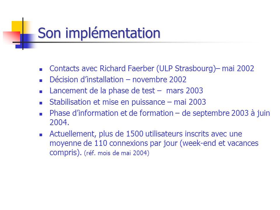 Son implémentation Contacts avec Richard Faerber (ULP Strasbourg)– mai 2002. Décision d'installation – novembre 2002.
