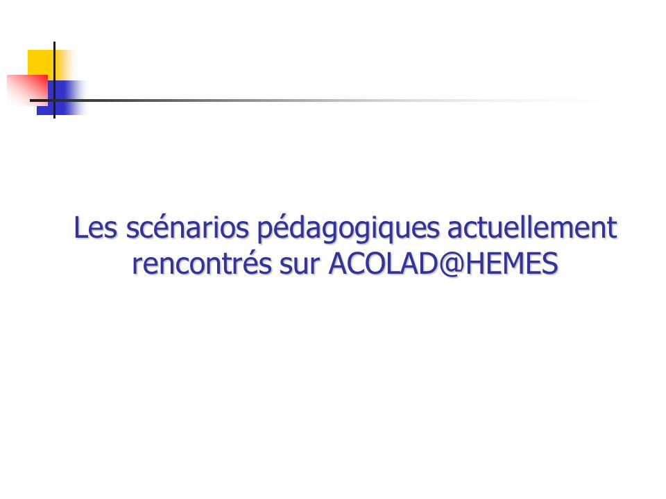 Les scénarios pédagogiques actuellement rencontrés sur ACOLAD@HEMES