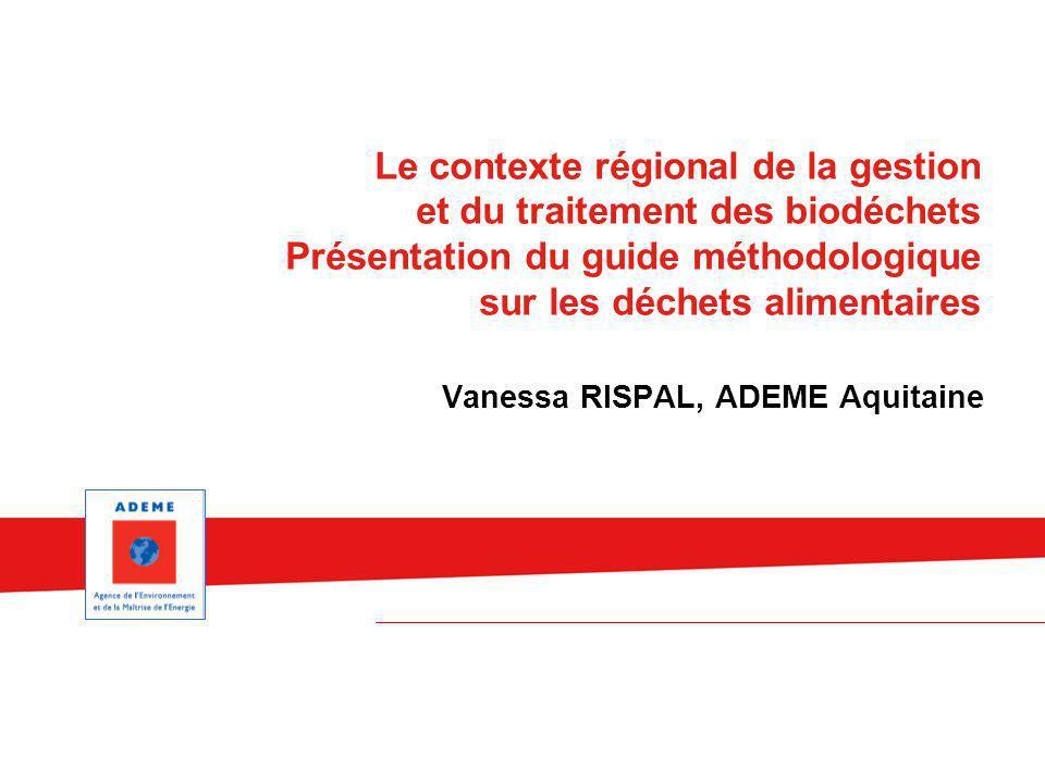 Le contexte régional de la gestion et du traitement des biodéchets Présentation du guide méthodologique sur les déchets alimentaires