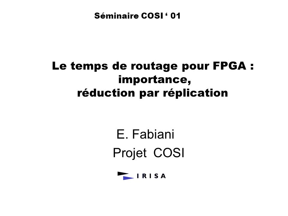 Le temps de routage pour FPGA : importance, réduction par réplication