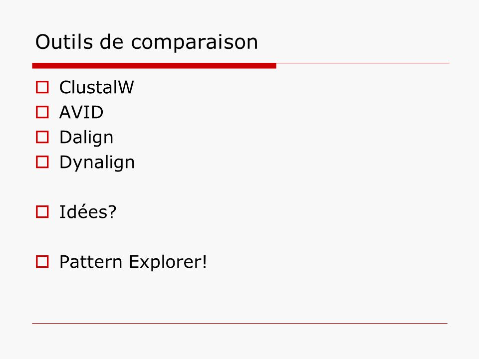 Outils de comparaison ClustalW AVID Dalign Dynalign Idées