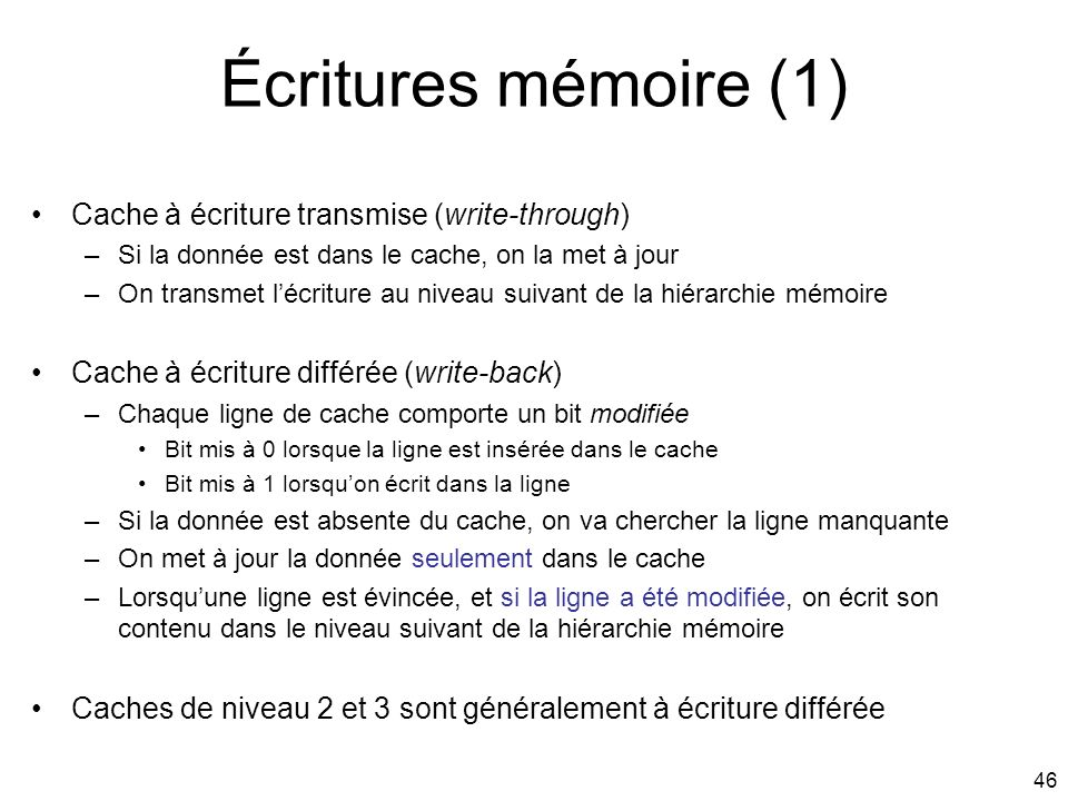 Écritures mémoire (1) Cache à écriture transmise (write-through)