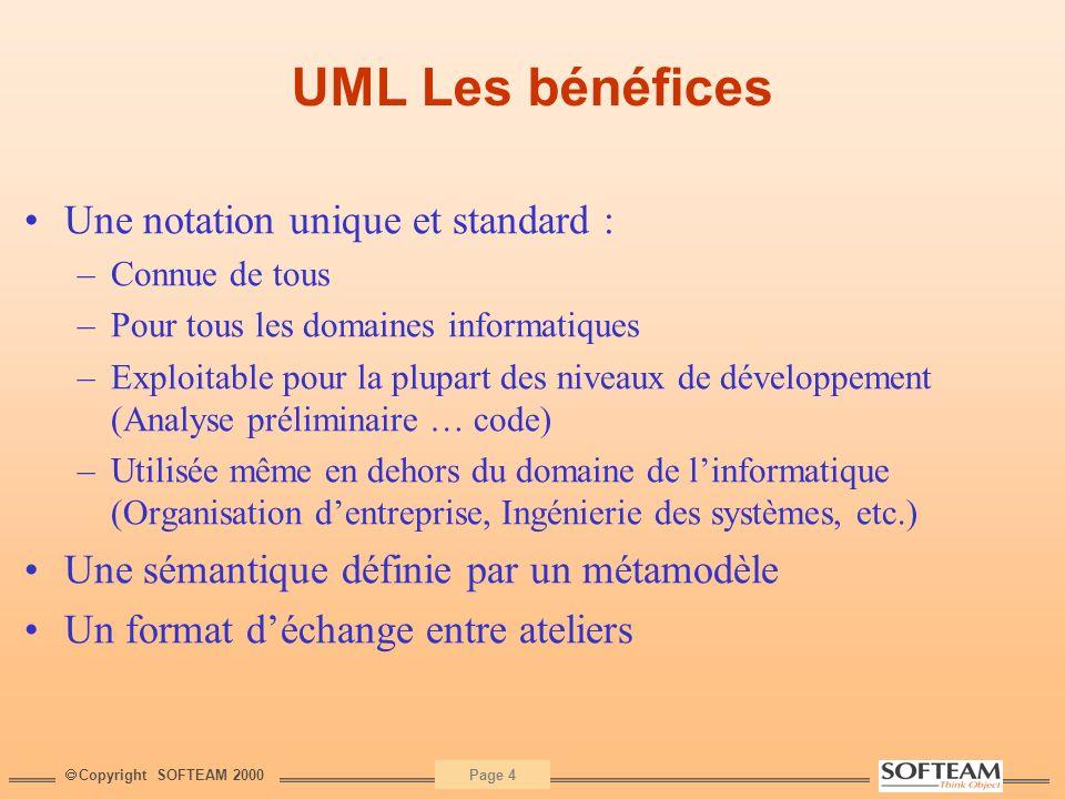 UML Les bénéfices Une notation unique et standard :