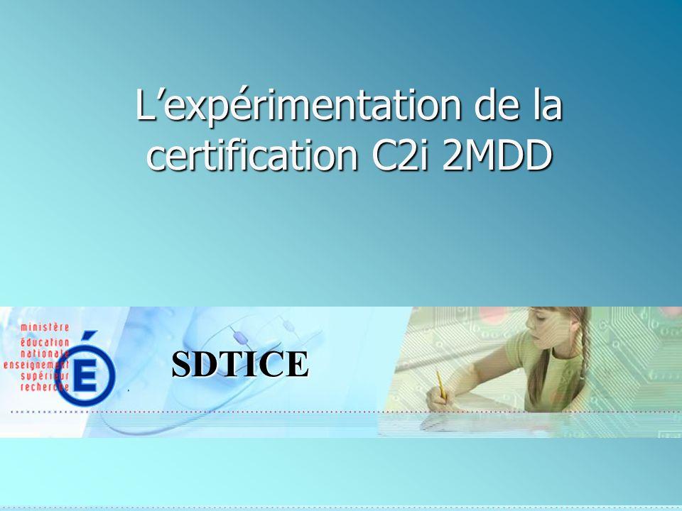 L'expérimentation de la certification C2i 2MDD