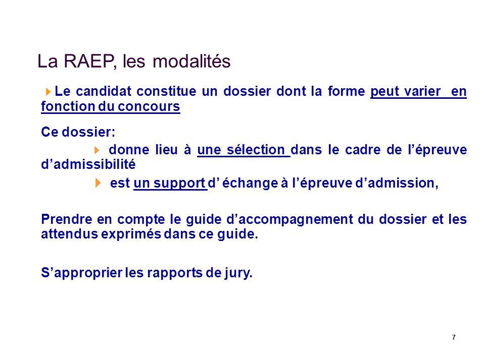 La RAEP, les modalités Le candidat constitue un dossier dont la forme peut varier en fonction du concours.