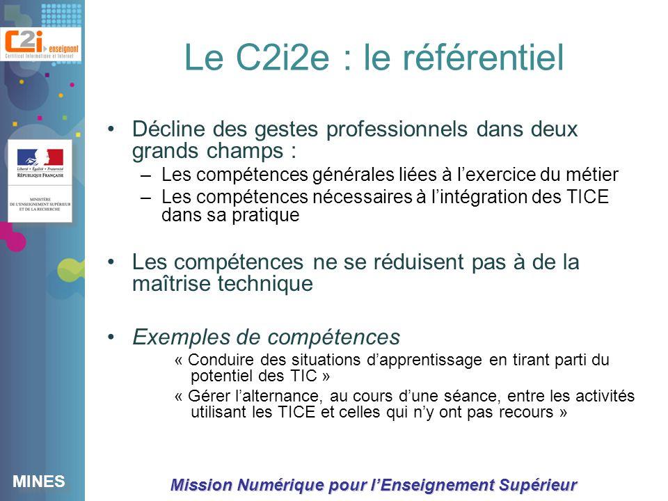 Le C2i2e : le référentiel Décline des gestes professionnels dans deux grands champs : Les compétences générales liées à l'exercice du métier.