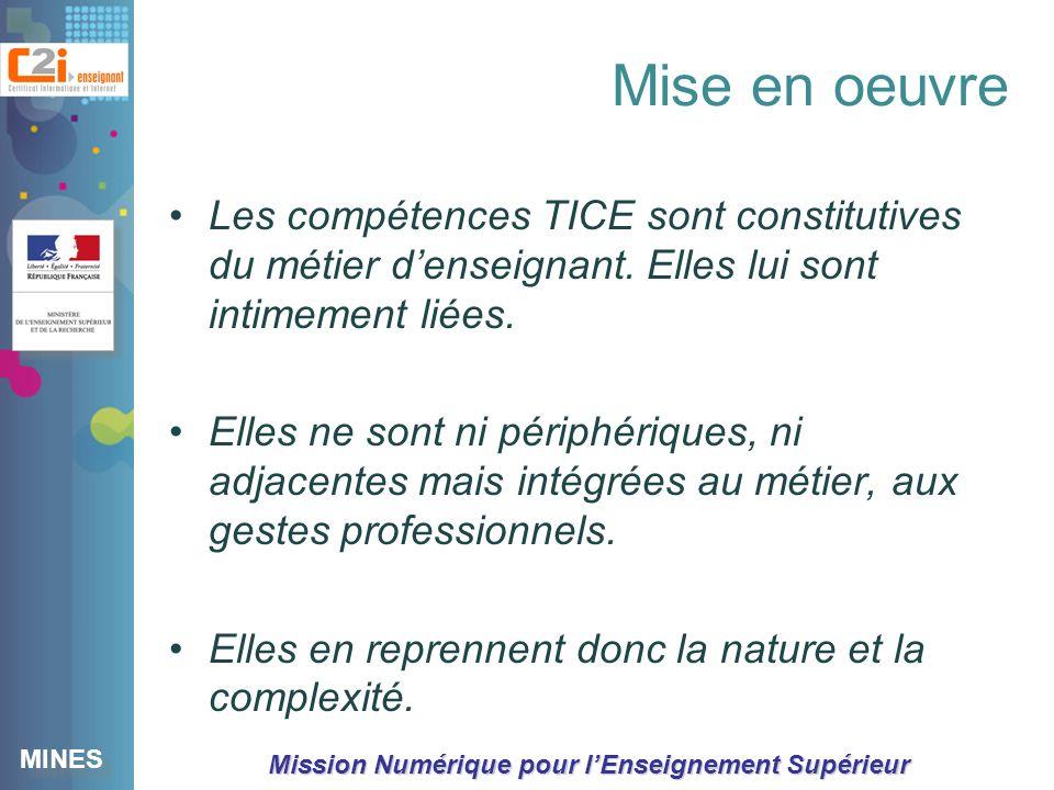 Mise en oeuvre Les compétences TICE sont constitutives du métier d'enseignant. Elles lui sont intimement liées.
