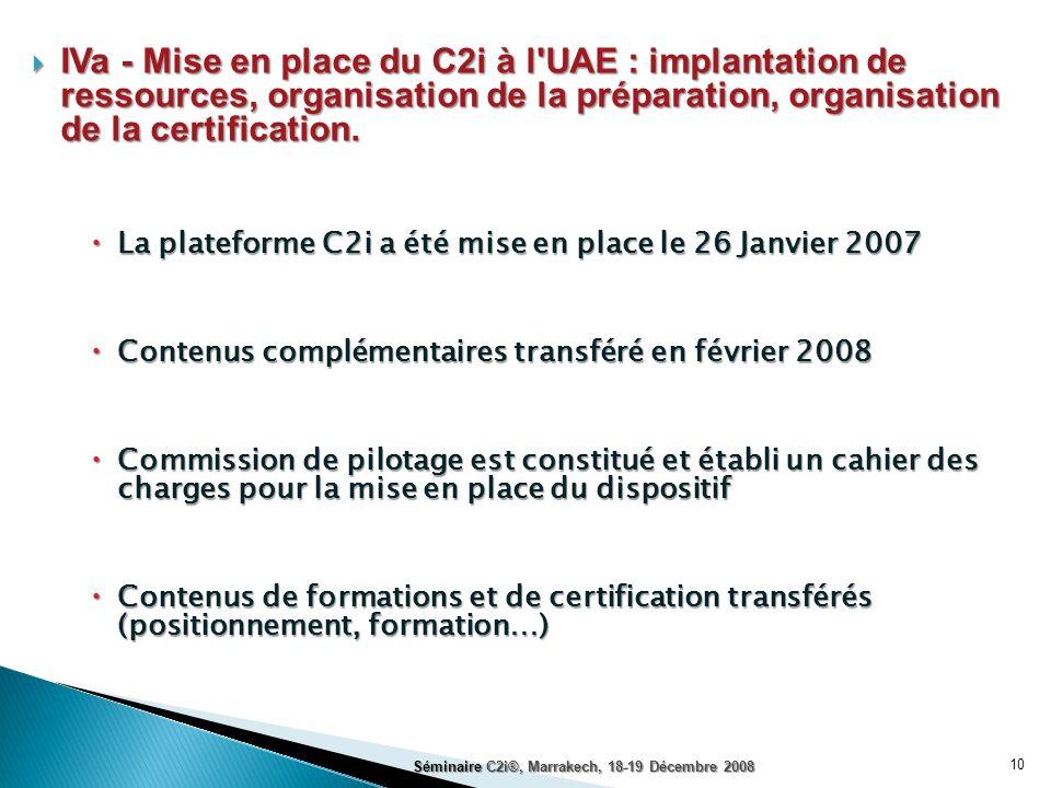 IVa - Mise en place du C2i à l UAE : implantation de ressources, organisation de la préparation, organisation de la certification.