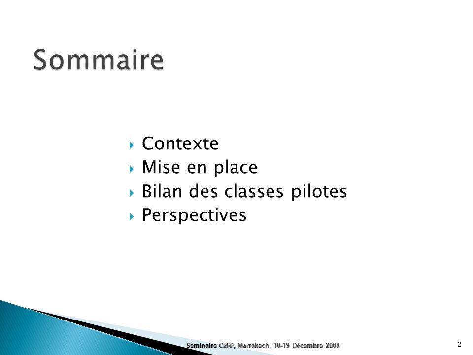 Sommaire Contexte Mise en place Bilan des classes pilotes Perspectives