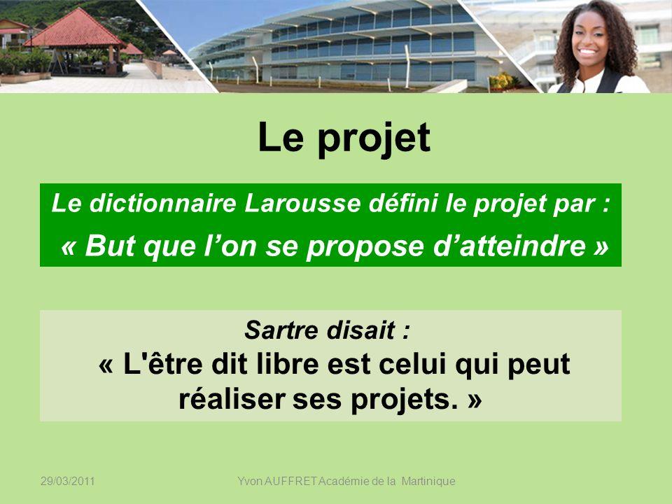Le projet Le dictionnaire Larousse défini le projet par :