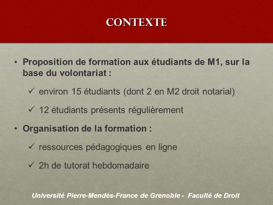 CONTEXTE Proposition de formation aux étudiants de M1, sur la base du volontariat : environ 15 étudiants (dont 2 en M2 droit notarial)