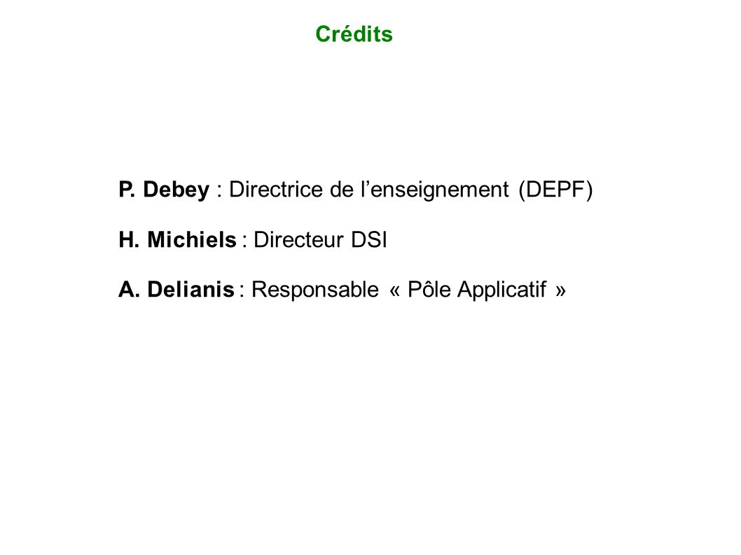 CréditsP.Debey : Directrice de l'enseignement (DEPF) H.