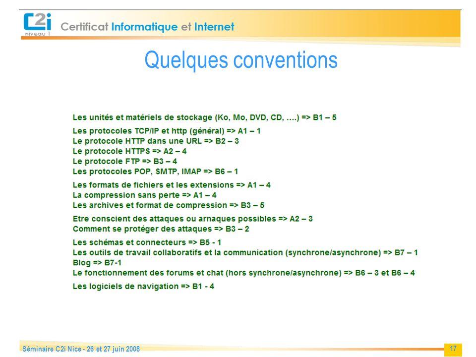 Quelques conventions Séminaire C2i Nice - 26 et 27 juin 2008