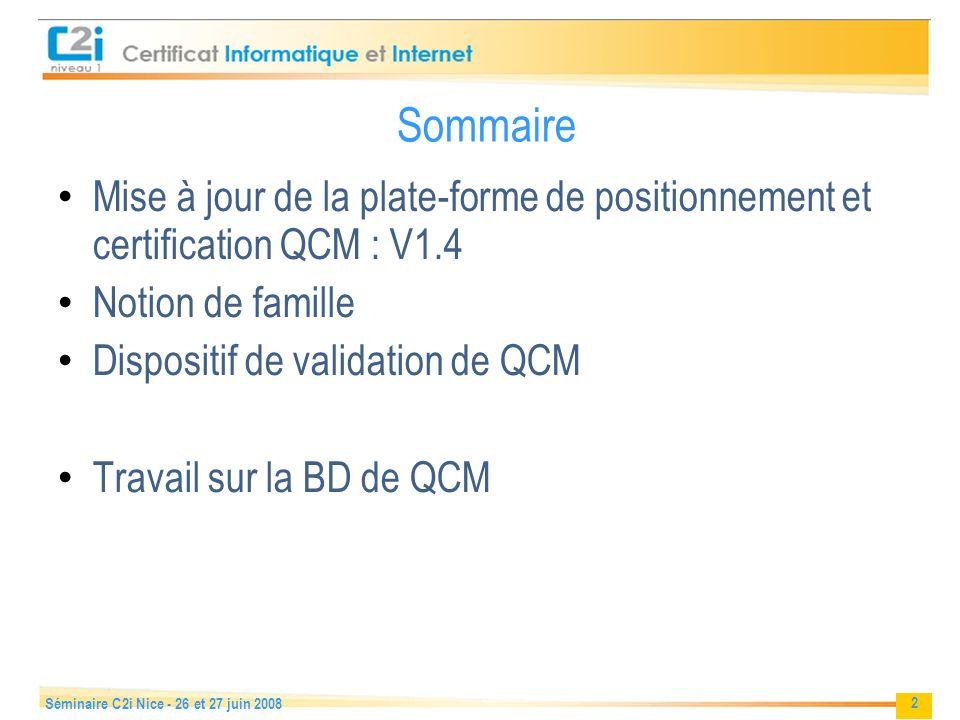 Sommaire Mise à jour de la plate-forme de positionnement et certification QCM : V1.4. Notion de famille.
