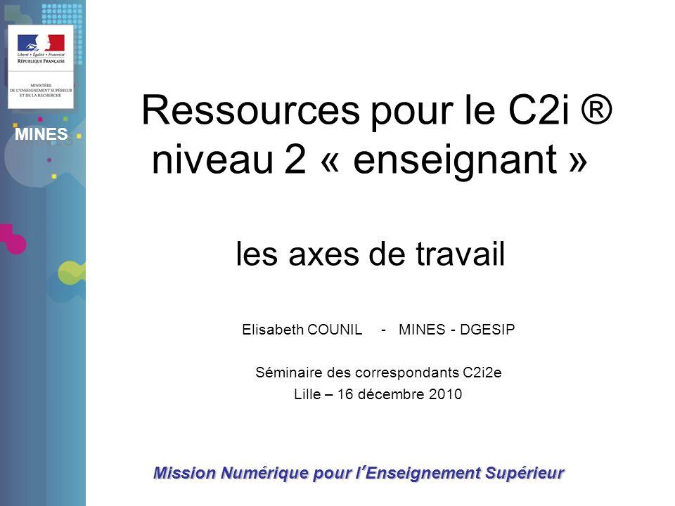 Ressources pour le C2i ® niveau 2 « enseignant » les axes de travail
