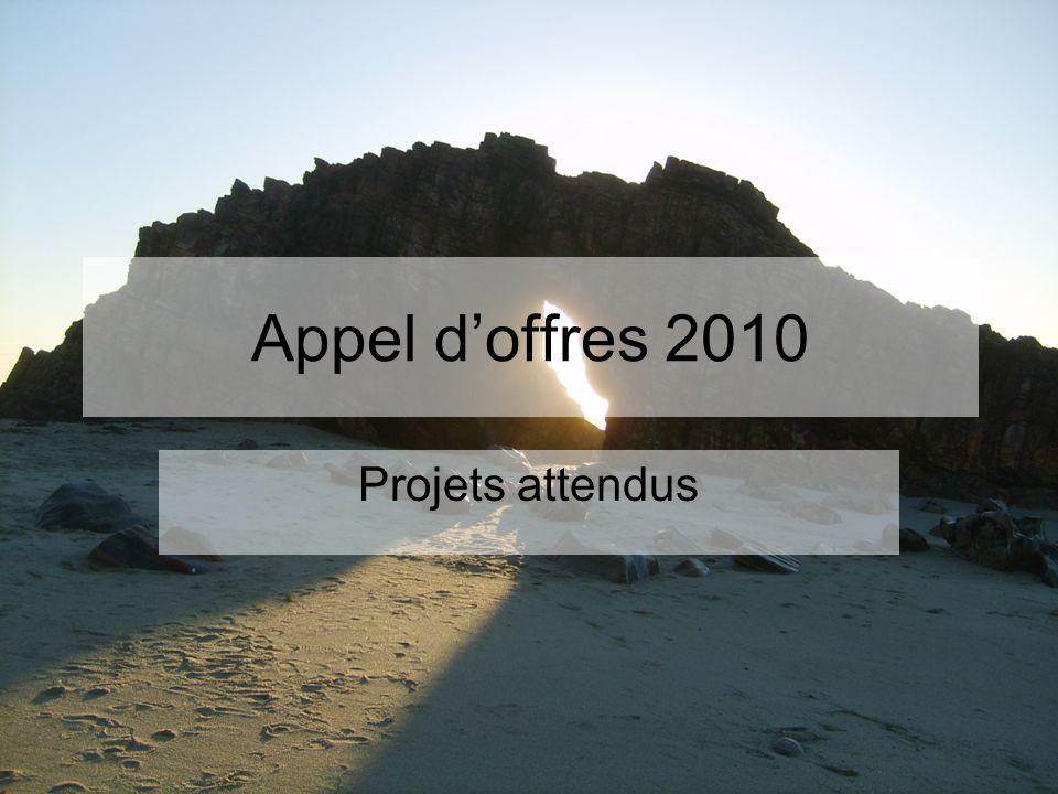 Appel d'offres 2010 Projets attendus