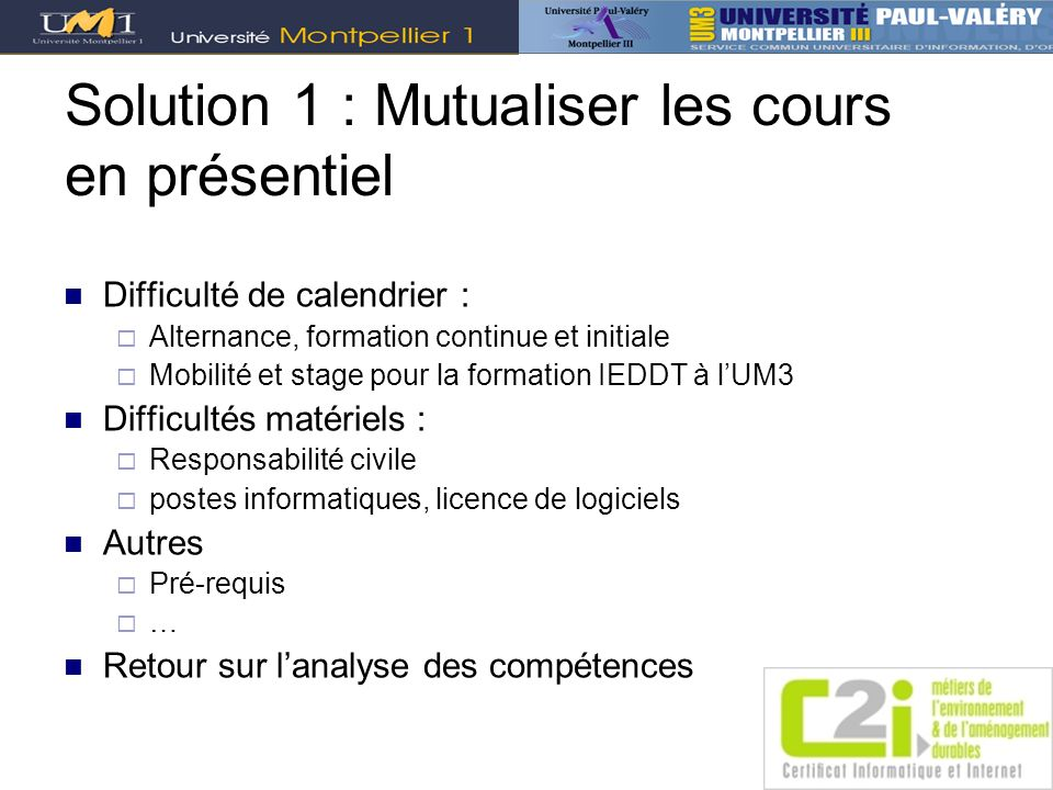 Solution 1 : Mutualiser les cours en présentiel