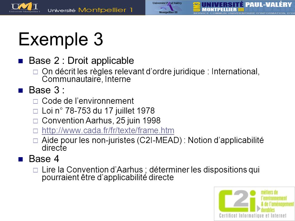 Exemple 3 Base 2 : Droit applicable Base 3 : Base 4