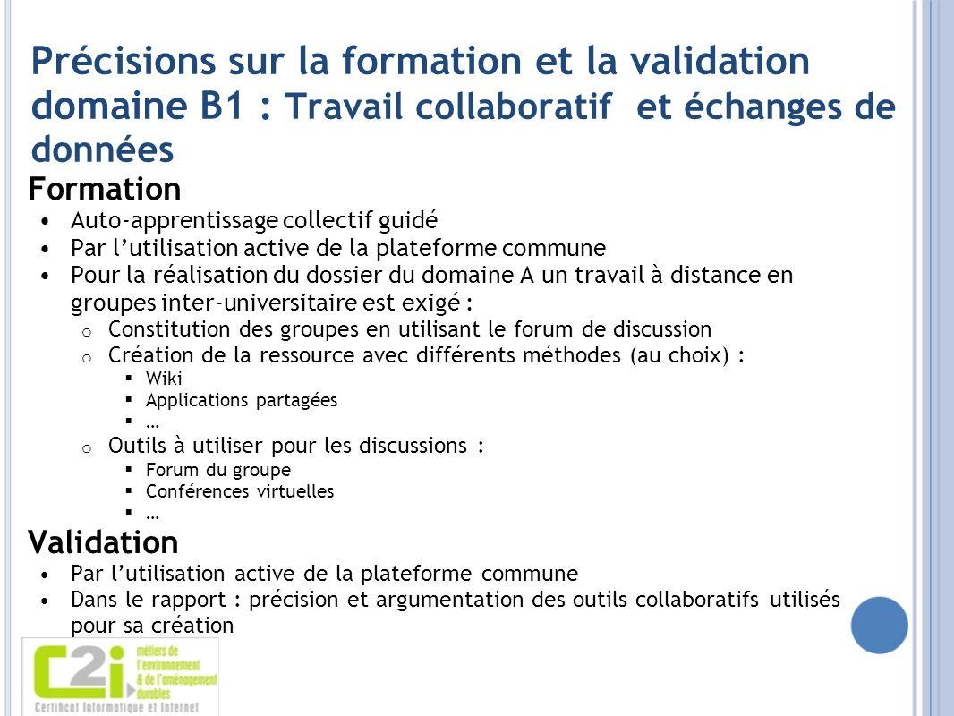 Précisions sur la formation et la validation domaine B1 : Travail collaboratif et échanges de données