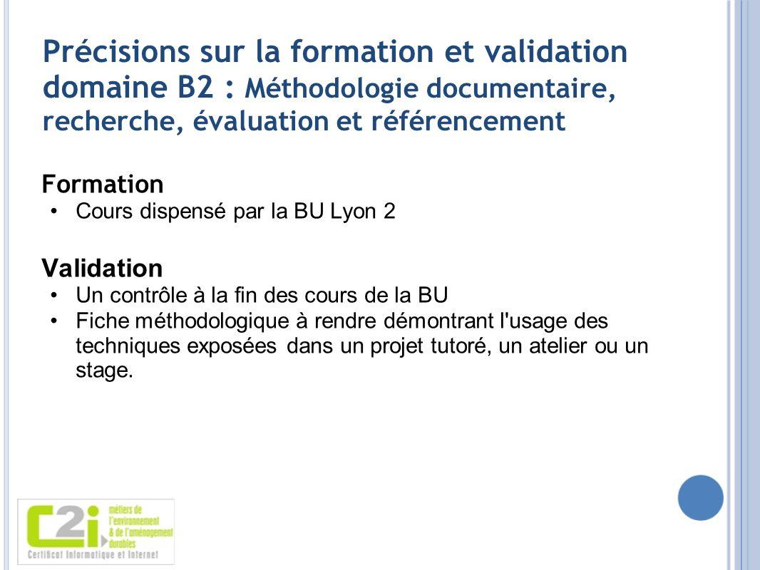 Précisions sur la formation et validation domaine B2 : Méthodologie documentaire, recherche, évaluation et référencement