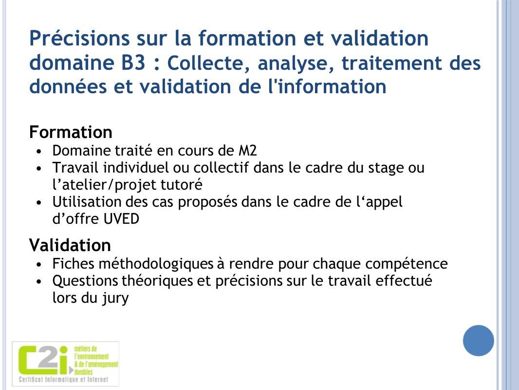 Précisions sur la formation et validation domaine B3 : Collecte, analyse, traitement des données et validation de l information