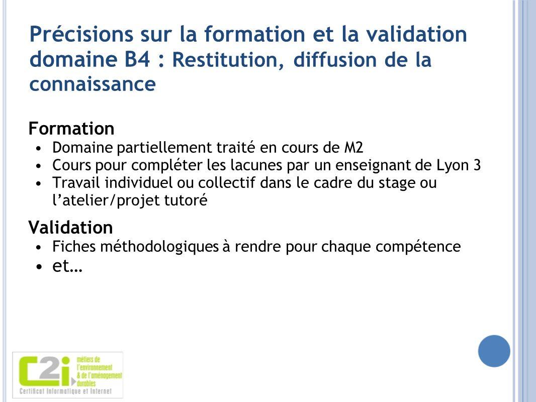 Précisions sur la formation et la validation domaine B4 : Restitution, diffusion de la connaissance