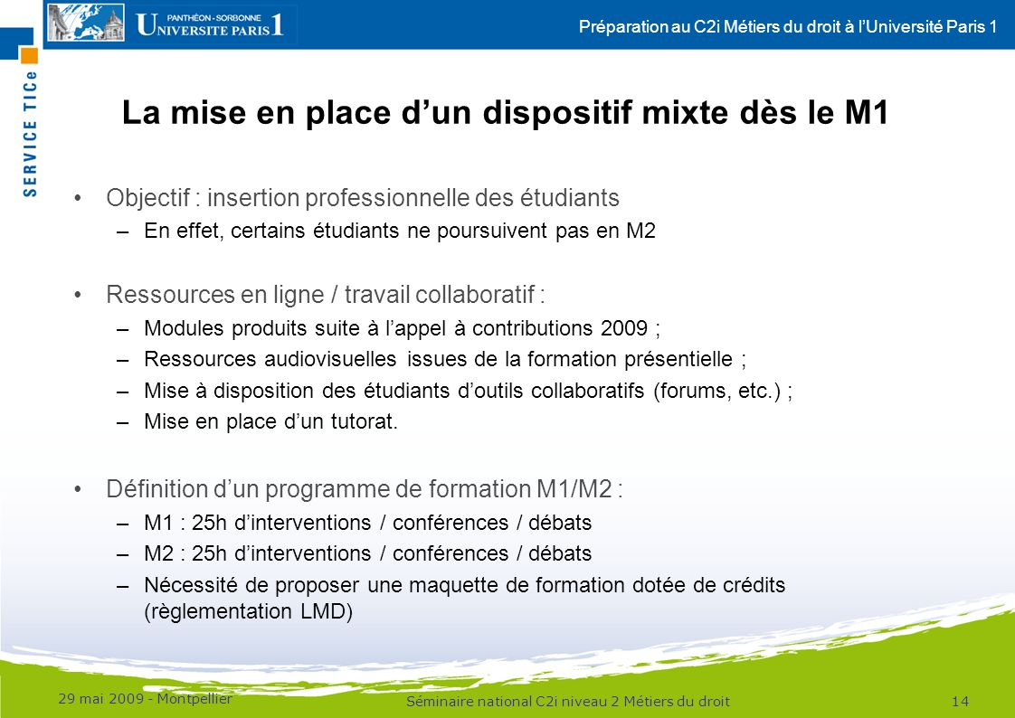 La mise en place d'un dispositif mixte dès le M1