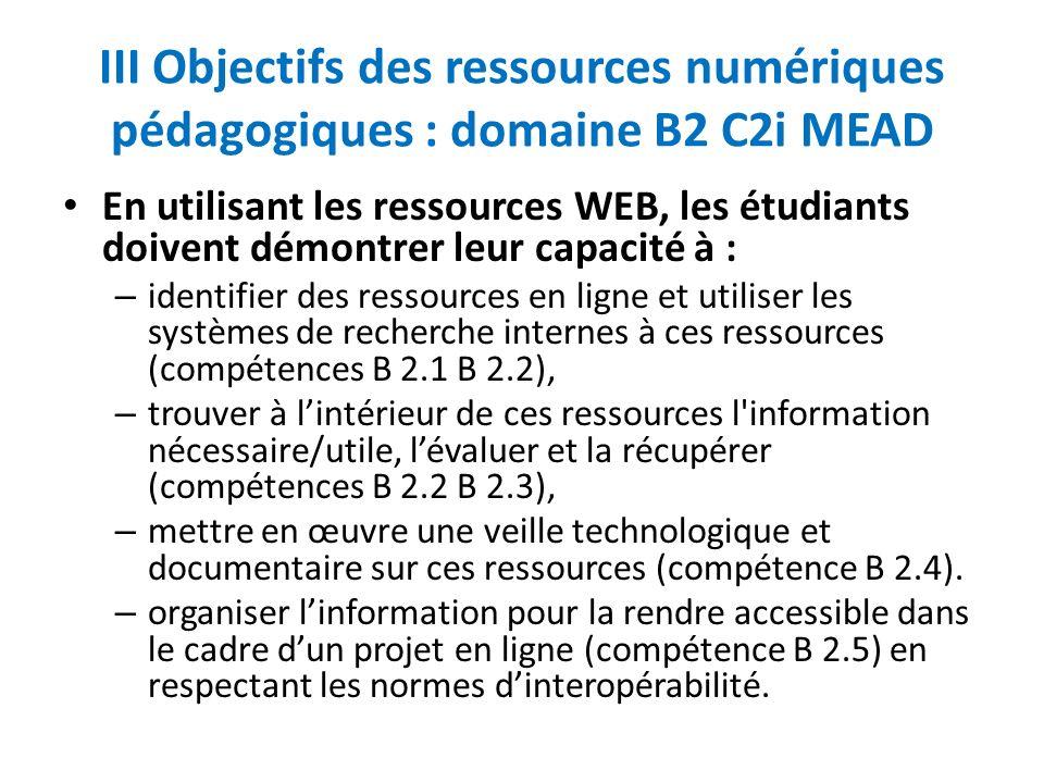 III Objectifs des ressources numériques pédagogiques : domaine B2 C2i MEAD