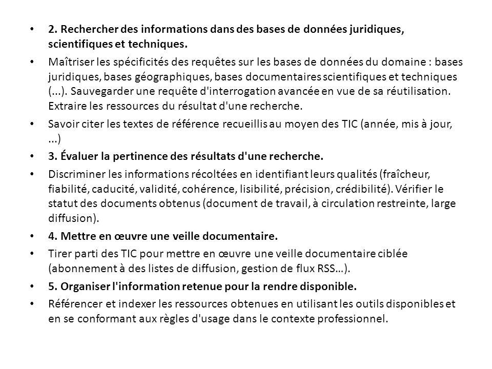2. Rechercher des informations dans des bases de données juridiques, scientifiques et techniques.