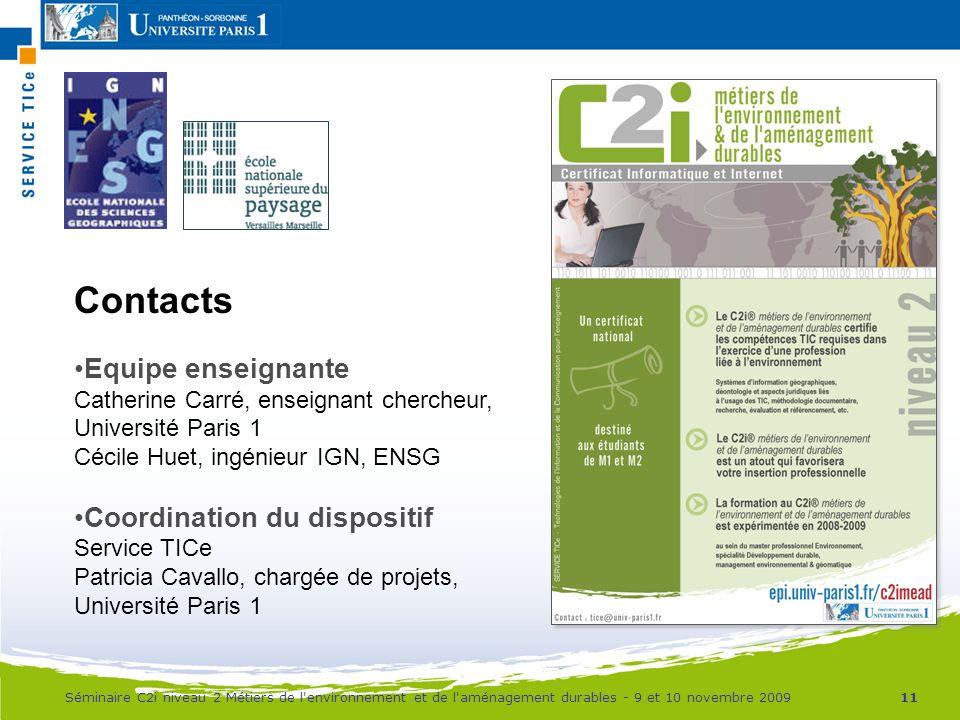 Contacts Equipe enseignante Catherine Carré, enseignant chercheur, Université Paris 1 Cécile Huet, ingénieur IGN, ENSG.