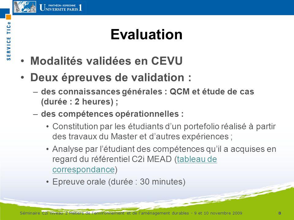 Evaluation Modalités validées en CEVU Deux épreuves de validation :