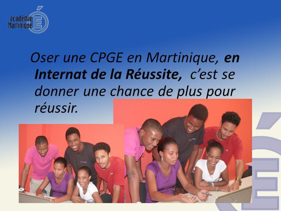 Oser une CPGE en Martinique, en Internat de la Réussite, c'est se donner une chance de plus pour réussir.