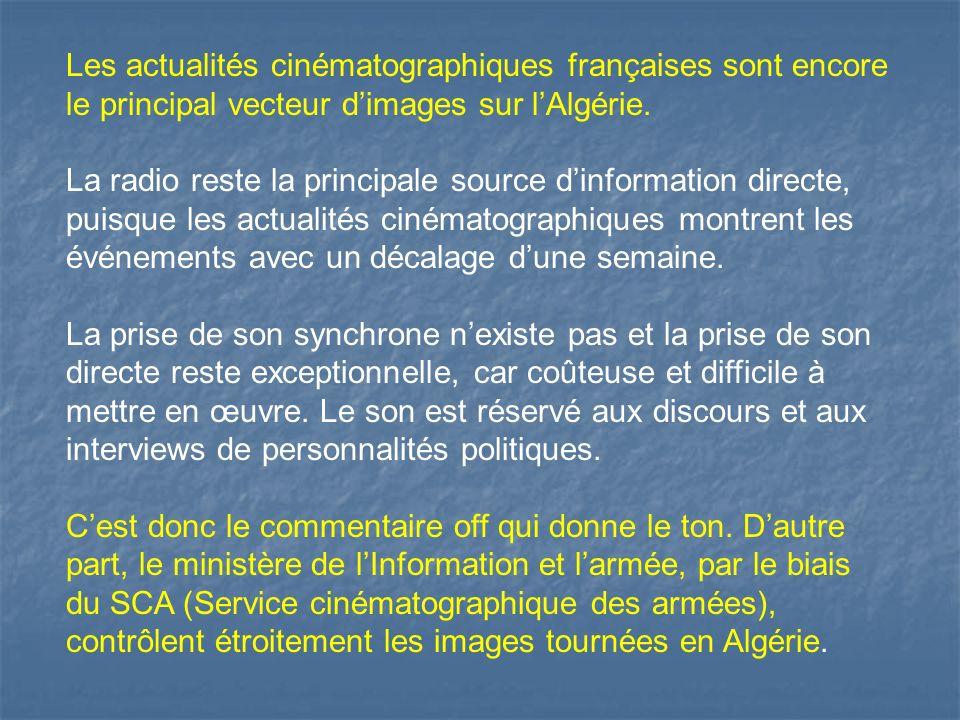 Les actualités cinématographiques françaises sont encore le principal vecteur d'images sur l'Algérie.