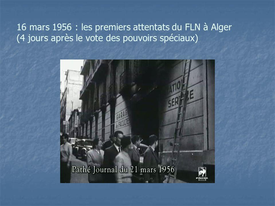 16 mars 1956 : les premiers attentats du FLN à Alger (4 jours après le vote des pouvoirs spéciaux)