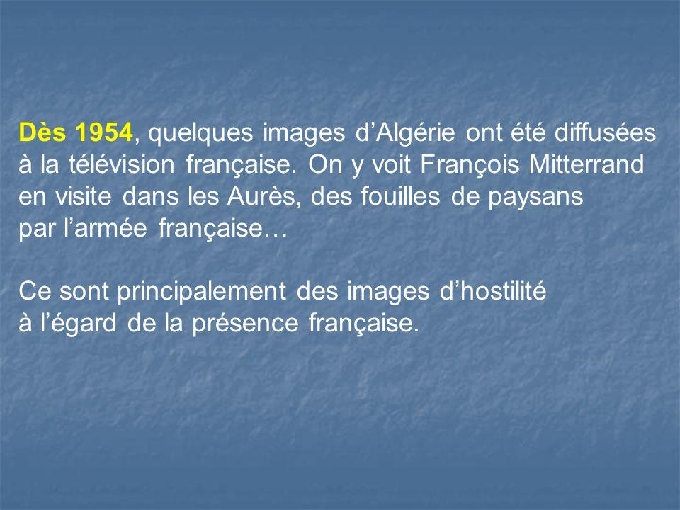 Dès 1954, quelques images d'Algérie ont été diffusées