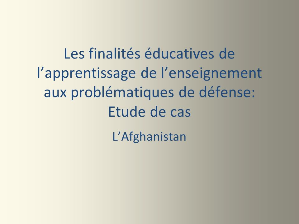 Les finalités éducatives de l'apprentissage de l'enseignement aux problématiques de défense: Etude de cas